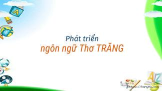 Phát triển ngôn ngữ Thơ TRĂNG SÁNG